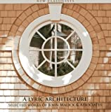 img - for [(A Lyric Architecture: Selected Works of John Malick & Associates; New Classicists )] [Author: John Malick] [Feb-2013] book / textbook / text book