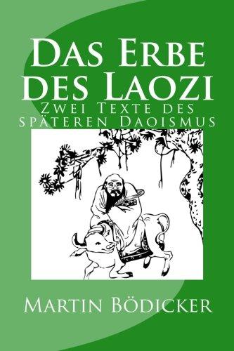 Das Erbe des Laozi: Zwei Texte des späteren Daoismus