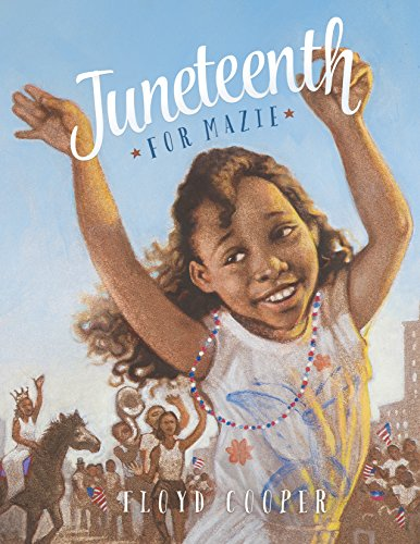 Juneteenth for Mazie (Fiction Picture Books)