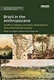 Brazil in the Anthropocene: Conflicts between