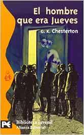 El hombre que era Jueves: Una pesadilla El Libro De Bolsillo - Bibliotecas Temáticas - Biblioteca Juvenil: Amazon.es: Chesterton, G. K., Bleiberg Muñiz, Alicia: Libros