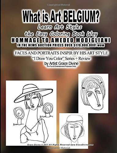 Read Online What is Art BELGIUM? Learn Art Styles the Easy Coloring Book Way HOMMAGE TO AMEDEO MODIGLIANI IN THE NEWS AUCTION PRICES OVER $170,000,000! wow: ... by Artist Grace Divine (Portuguese Edition) pdf