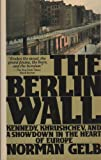 The Berlin Wall, Norman Gelb, 0671657879