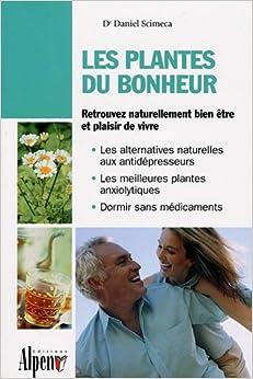 les plantes du bonheur daniel scimeca 9782914923453 books. Black Bedroom Furniture Sets. Home Design Ideas