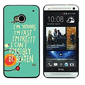 Graphic4You I'm Young I'm Fast I'm Pretty Message Quote Hard Case Cover for HTC One (M7) by icecream design