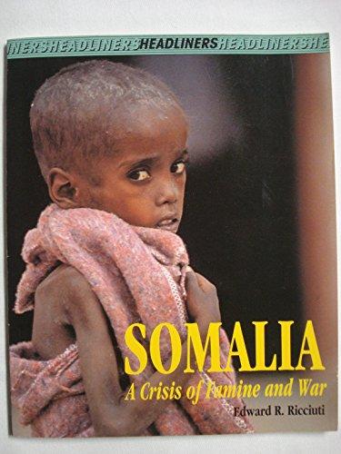 Somalia (Headliners): A Crisis of Famine and War (1960 Headliner)