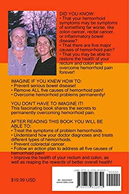How To Heal Hemorrhoid Pain Permanently What Are Hemorrhoids What Causes Hemorrhoid Pain How To Get Relief Now When To See A Doctor Five Powerful Strategies To Heal Hemorrhoid Pain Forever Amazon Co Uk
