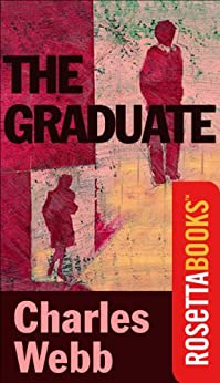 The Graduate (RosettaBooks Into Film) by [Webb, Charles]