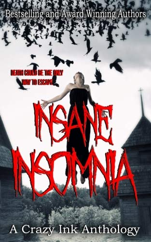 Insane Insomnia: A Crazy Ink anthology