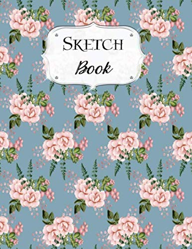 Sketch Book: Flower | Sketchbook | Scetchpad for Drawing or Doodling | Notebook Pad for Creative Artists | Blue Pink