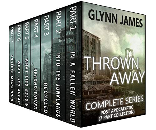 Thrown Away: The Complete Post Apocalyptic Series (Parts 1-7) (ThrownAway Saga Compilations Book 1) by [James, Glynn]
