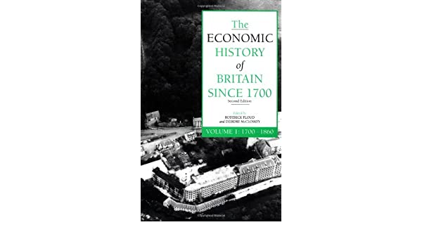 The Economic History of Britain since 1700: Volume 2: 1860 to the 1970s