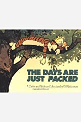 The Days are Just Packed: A Calvin and Hobbes Collection Paperback
