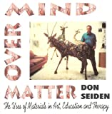 Mind over Matter, Donald Seiden, 1890374024