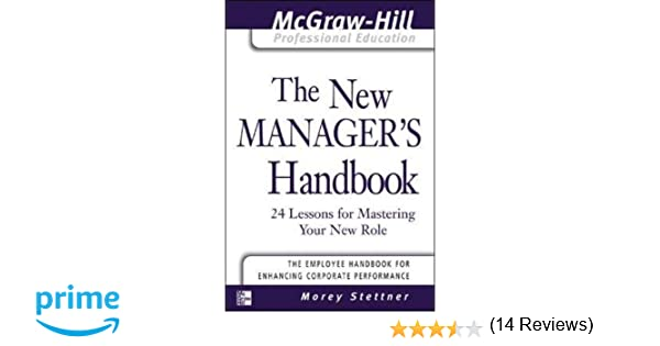 The New Manager's Handbook: 24 Lessons for Mastering Your New Role ...