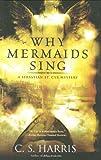 Why Mermaids Sing: A Sebastian St. Cyr Mystery