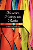 Memories, Musings, and Mystics, Galina Coffey-Lewis, 1475028938