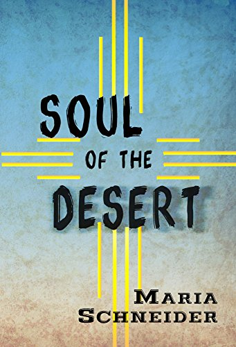Soul of the Desert by [Schneider, Maria E]