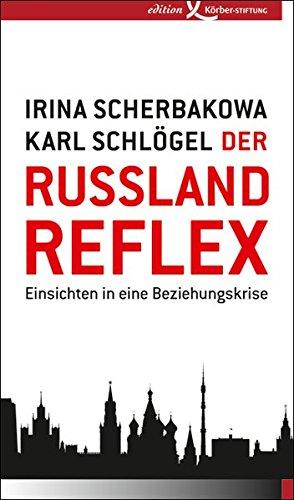 Der Russland-Reflex: Einsichten in eine Beziehungskrise