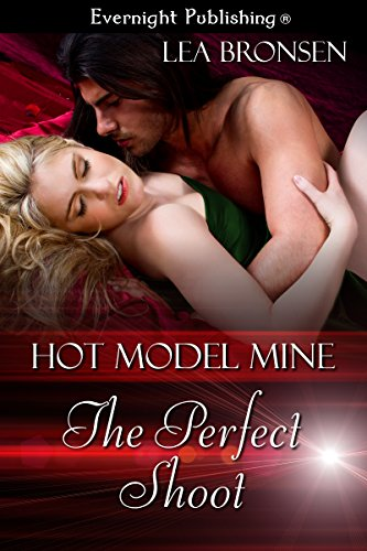 The Perfect Shoot (Hot Model Mine Book 1)