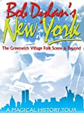 Bob Dylan - Bob Dylan's New York: Greenwich Village Folk Scene & Beyond