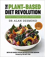 The Plant-Based Diet Revolution: 28 days to a happier gut and a healthier you