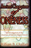 Ancient Champions of Oneness, William B Chalfant, 0912315415