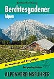 Alpenvereinsführer alpin / Berchtesgadener Alpen: Alpenvereinsführer. Für Wanderer und Bergsteiger.