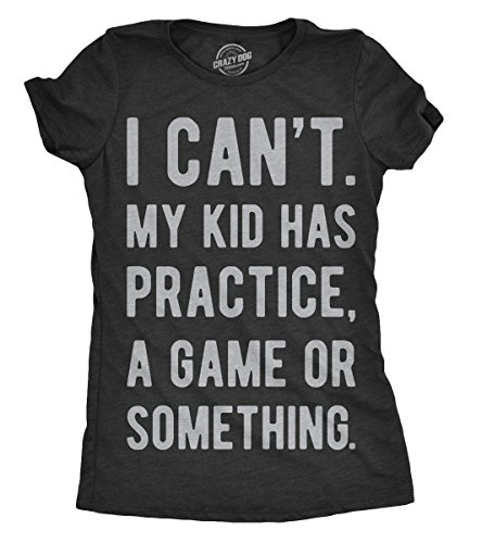 Soccer Mom T-shirt Tee - Womens I Cant My Kid Has Practice A Game Or Something Tshirt Funny Mothers Day Tee (Heather Black) - M