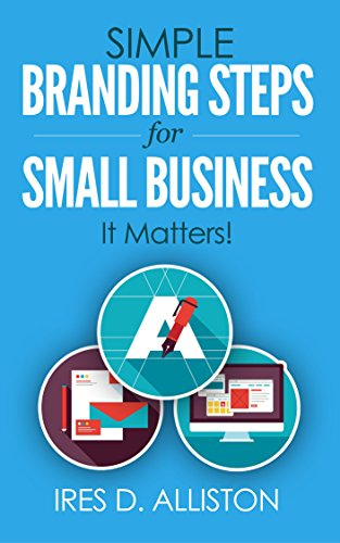 Download PDF Simple Branding Steps for Small Business -It Matters!