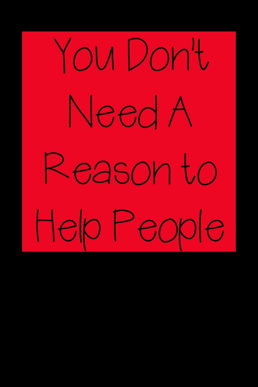 You Don't Need A Reason to Help People: Nurse Inspirational Quotes Journal  & Notebook: Journal for Nurse, Everyday: 9781098834937: Amazon.com: Books