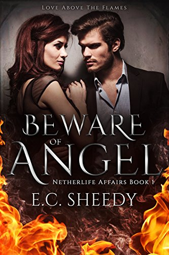 Beware of Angel: Love above the flames (Netherlife Affairs Book 1) by [Sheedy, EC]