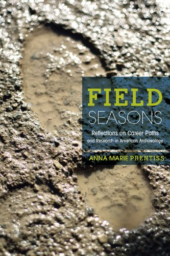 Download Field Seasons: Reflections on Career Paths and Research in American Archaeology pdf epub
