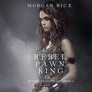 Rebel, Pawn, King Audiobook