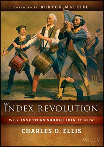 The Index Revolution: Why Investors Should Join It Now by Wiley