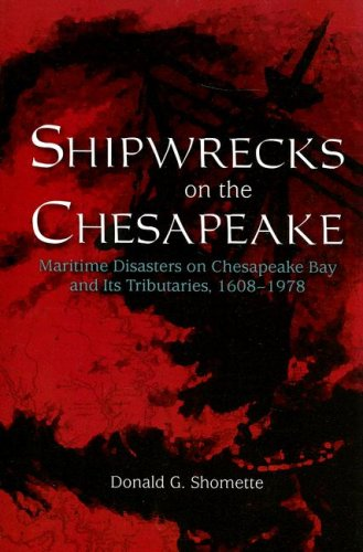 Shipwrecks on the Chesapeake: Maritime Disasters on Chesapeake Bay and Its Tributaries, 1608- 1978 pdf epub