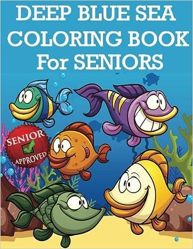 Book Deep Blue Sea Coloring Book For Seniors