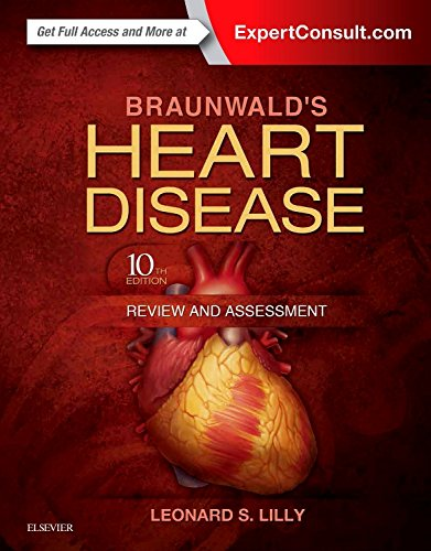 Braunwald's Heart Disease Review and Assessment (Companion to Braunwald's Heart Disease) by Elsevier
