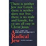 A Radical Jew: Paul and the Politics of Identity (Volume 1) (Contraversions: Critical Studies in Jewish Literature, Culture,
