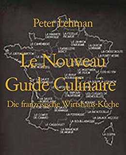 Amazon Com Le Nouveau Guide Culinaire Die Franzosische Wirtshaus