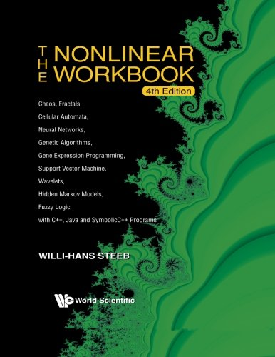 (Nonlinear Workbook: Chaos, Fractals, Cellular Automata, Neural Networks, Genetic Algorithms, Gene Expression)