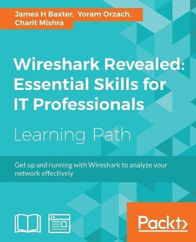 Read Online Wireshark Revealed: Essential Skills for IT Professionals ebook