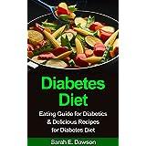 Diabetes Diet: Eating Guide for Diabetics & Delicious Recipes for Diabetes Diet (Diabetes Food, Diabetic Cookbook, Control Blood Sugar, Diabetes Cure, Diabetic Living)