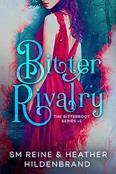 Bitter Rivalry (Bitterroot Series Book 1) (English Edition) por [Hildenbrand, Heather , Reine, SM ]