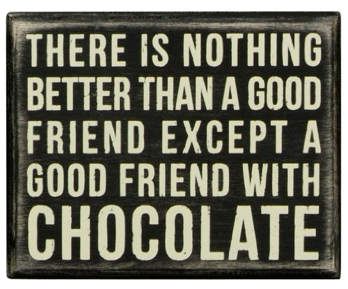 Decor Chocolate (Primitives by Kathy Box Sign, 5 by 4-Inch, Nothing Better)