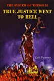 img - for The System of Things II: True Justice Went to Hell book / textbook / text book