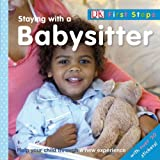 Staying with a Babysitter, Dawn Sirett, 075663105X