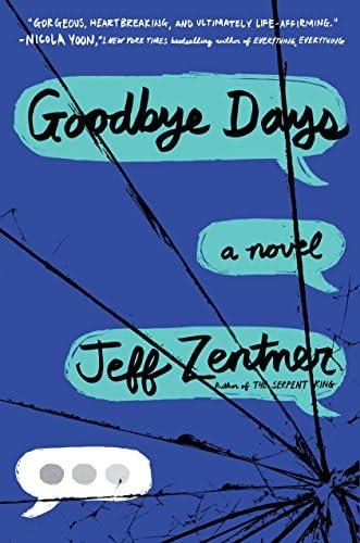 Goodbye Days (9780553524062): Zentner, Jeff: Books - Amazon.com