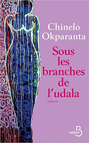 Chinelo Okparanta - Sous Les Branches De L'udala (2018) sur Bookys