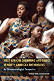 West African Drumming and Dance in North American Universities : An Ethnomusicological Perspective, Dor, George Worlasi Kwasi, 1617039144
